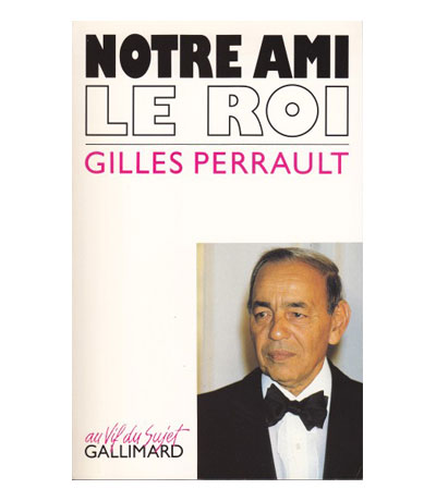 Notre ami le ROI – Gilles Perrault